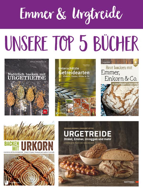 TOP 5 Back- und Fachbücher zu Emmer und Urgetreide